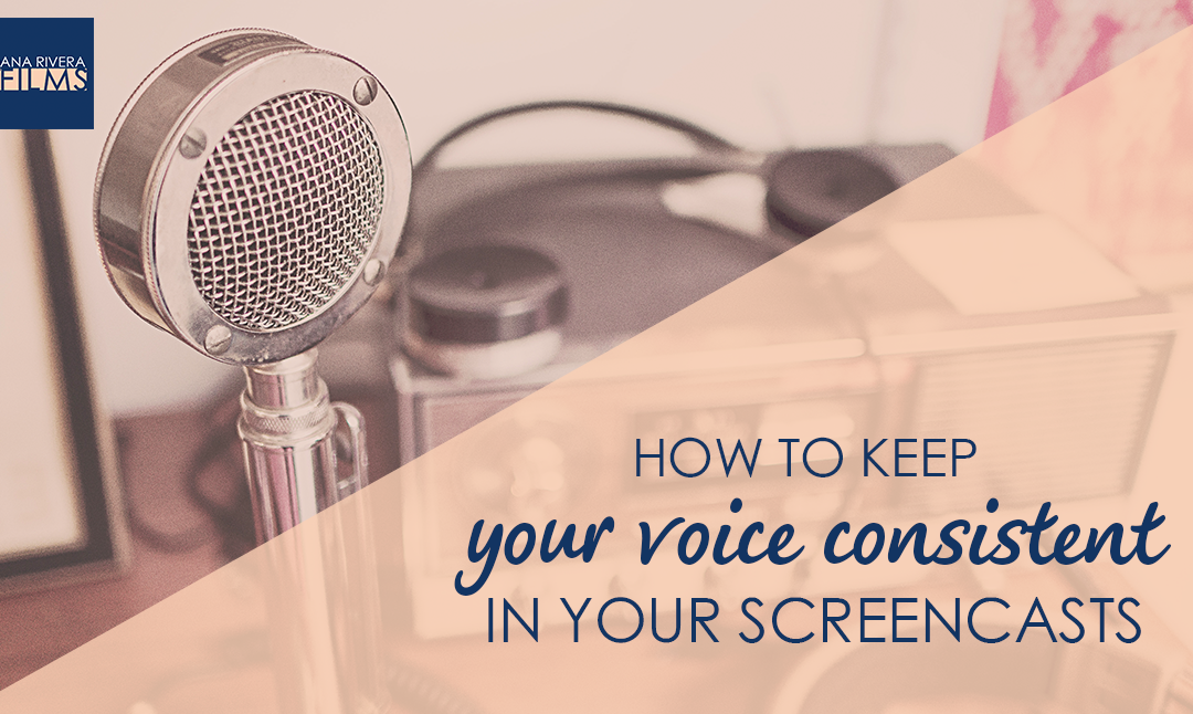 How to Keep Your Voice Consistent in Your Screencasts