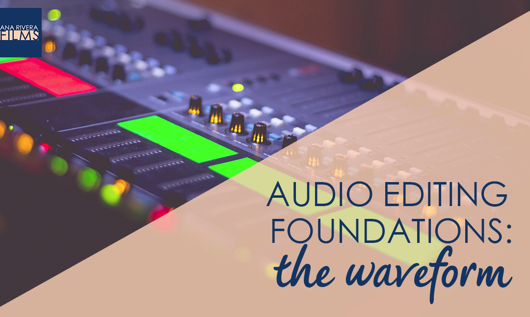 Audio Editing Foundations: The Waveform