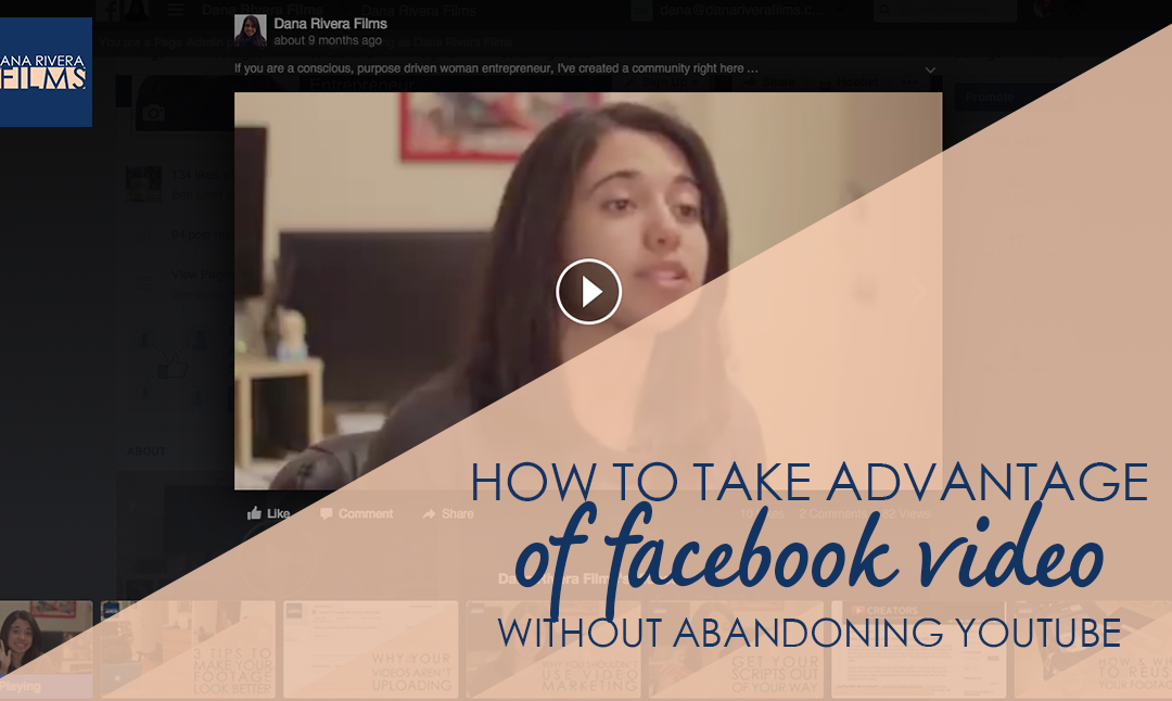 How to Take Advantage of Facebook Video Without Abandoning YouTube